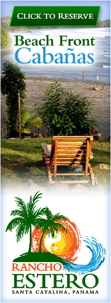 Stay at beautiful Rancho Estero in Santa Catalina Panama